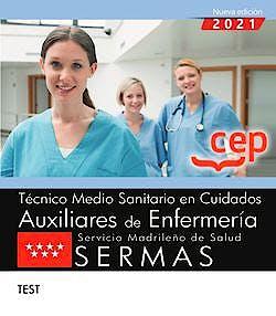 Portada del libro 9788418391675 Técnico Medio Sanitario en Cuidados Auxiliares de Enfermería. Servicio Madrileño de Salud (SERMAS) Test