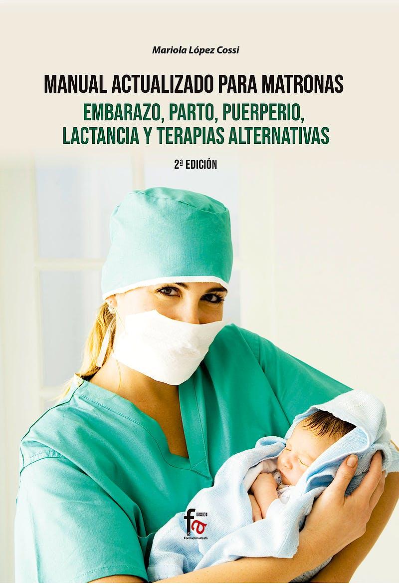 Portada del libro 9788418418181 Manual Actualizado para Matronas. Embarazo, Parto, Puerperio, Lactancia y Terapias Alternativas