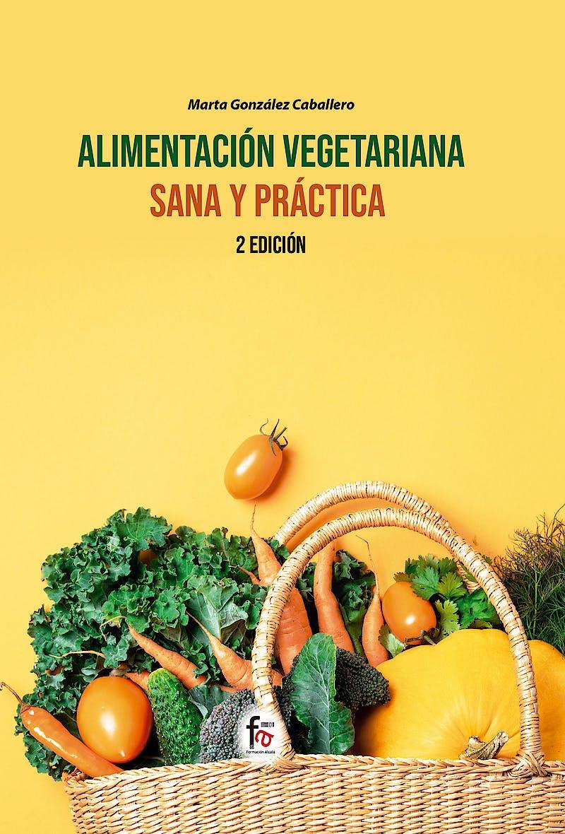 Portada del libro 9788418418259 Alimentación Vegetariana Sana y Práctica