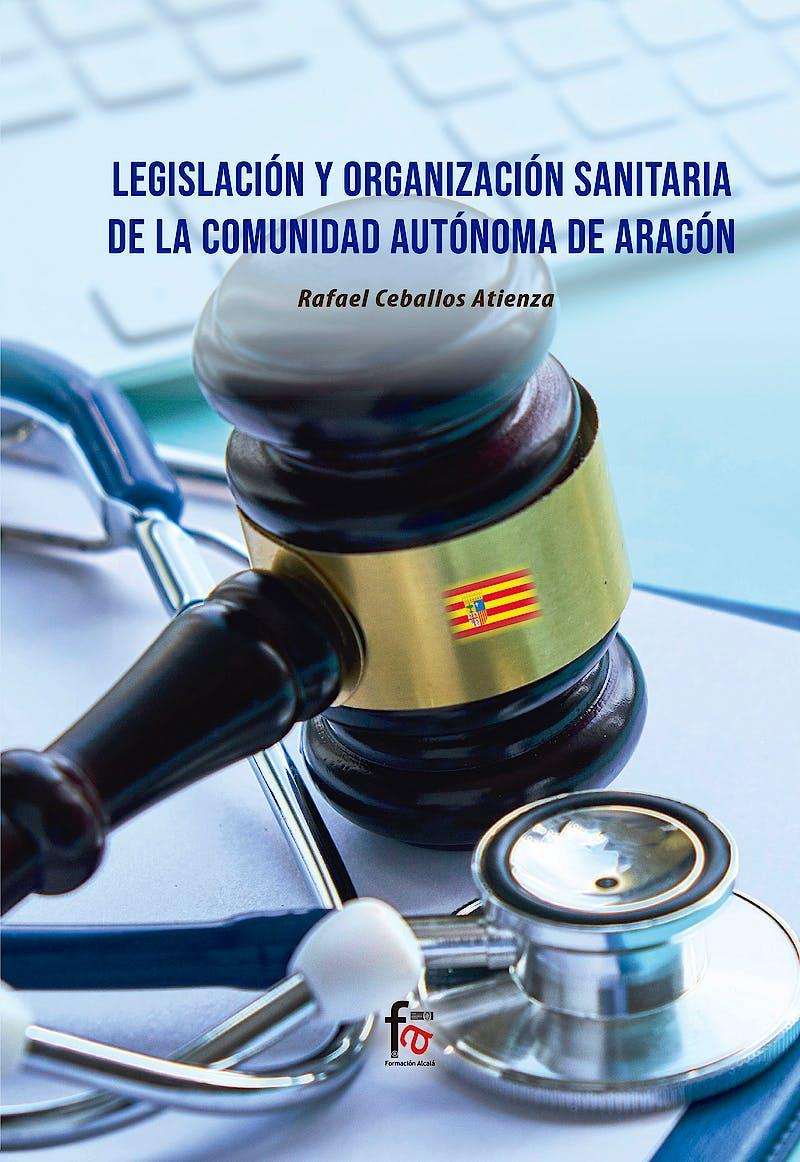 Portada del libro 9788418418693 Legislación y Organización Sanitaria de la Comunidad Autónoma de Aragón