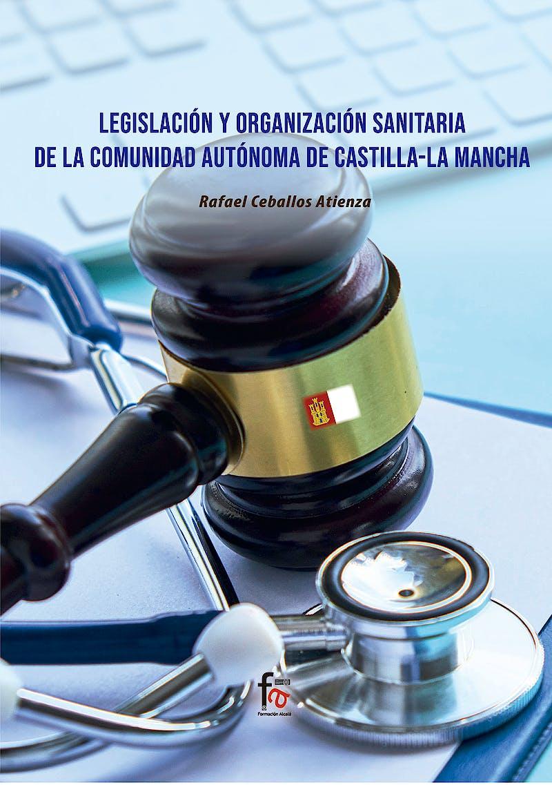 Portada del libro 9788418418754 Legislación y Organización Sanitaria de la Comunidad Autónoma de Castilla-La Mancha