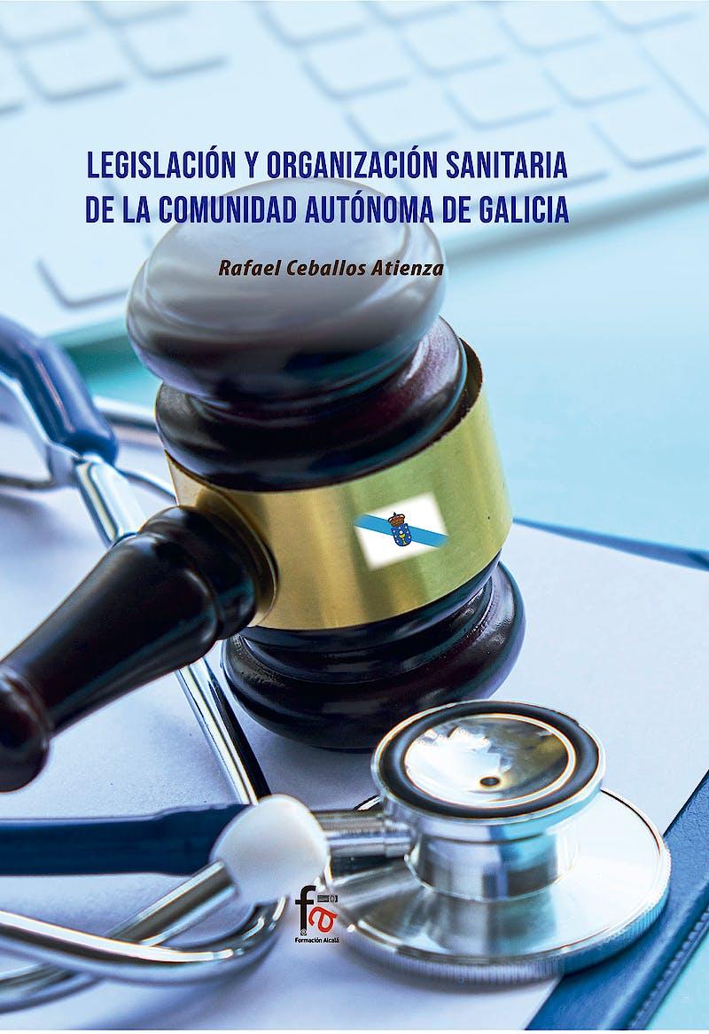 Portada del libro 9788418418839 Legislación y Organización Sanitaria de la Comunidad Autónoma de Galicia