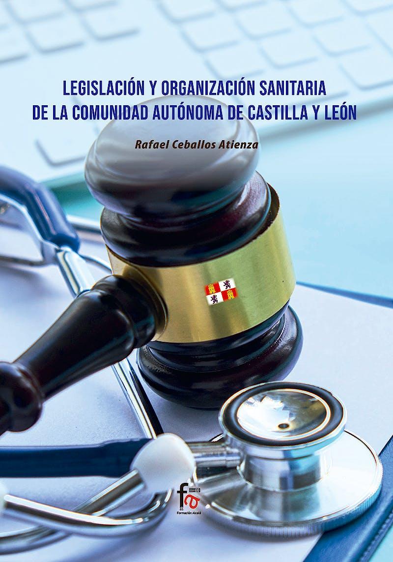 Portada del libro 9788418418846 Legislación y Organización Sanitaria de la Comunidad Autónoma de Castilla y León