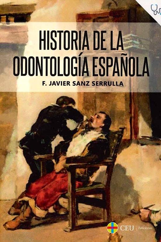 Portada del libro 9788418463242 Historia de la Odontología Española