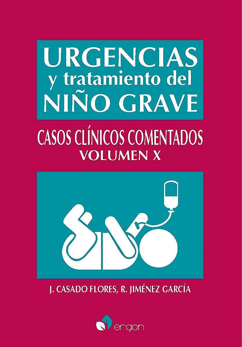 Portada del libro 9788418576218 Urgencias y Tratamiento del Niño Grave, Vol. 10. Casos Clínicos Comentados