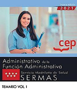 Portada del libro 9788418815416 Administrativo/a de la Función Administrativa. Servicio Madrileño de Salud (SERMAS). Temario Vol. I