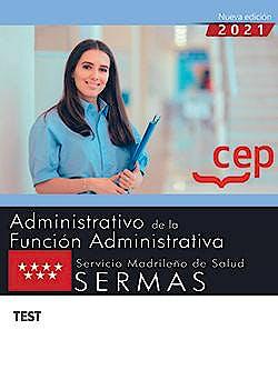 Portada del libro 9788418815461 Administrativo/a de la Función Administrativa. Servicio Madrileño de Salud (SERMAS). Test