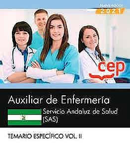 Portada del libro 9788418815843 Auxiliar de Enfermería. Servicio Andaluz de Salud (SAS). Temario Específico. Vol. II