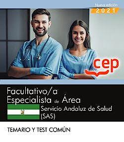Portada del libro 9788418906473 Facultativo/a Especialista de Área Servicio Andaluz de Salud (SAS). Temario y Test Común
