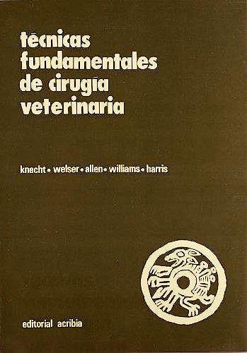 Portada del libro 9788420003023 Tecnicas Fundamentales de Cirugia Veterinaria