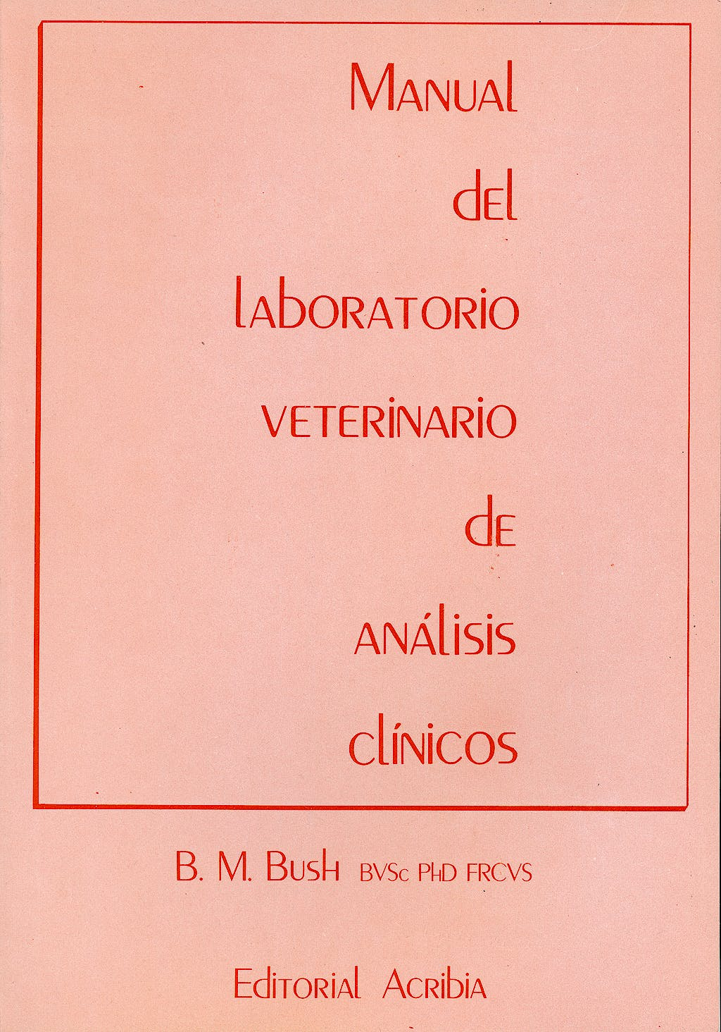 Portada del libro 9788420004891 Manual de Laboratorio Veterinario de Analisis Clinicos