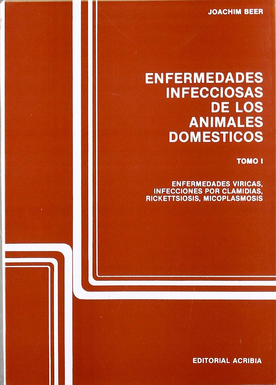 Portada del libro 9788420005164 Enfermedades Infecciosas de los Animales Domésticos, Vol. 1: Enfermedades Víricas, Clamidosis, Rickettsiosis y Micoplasmosis