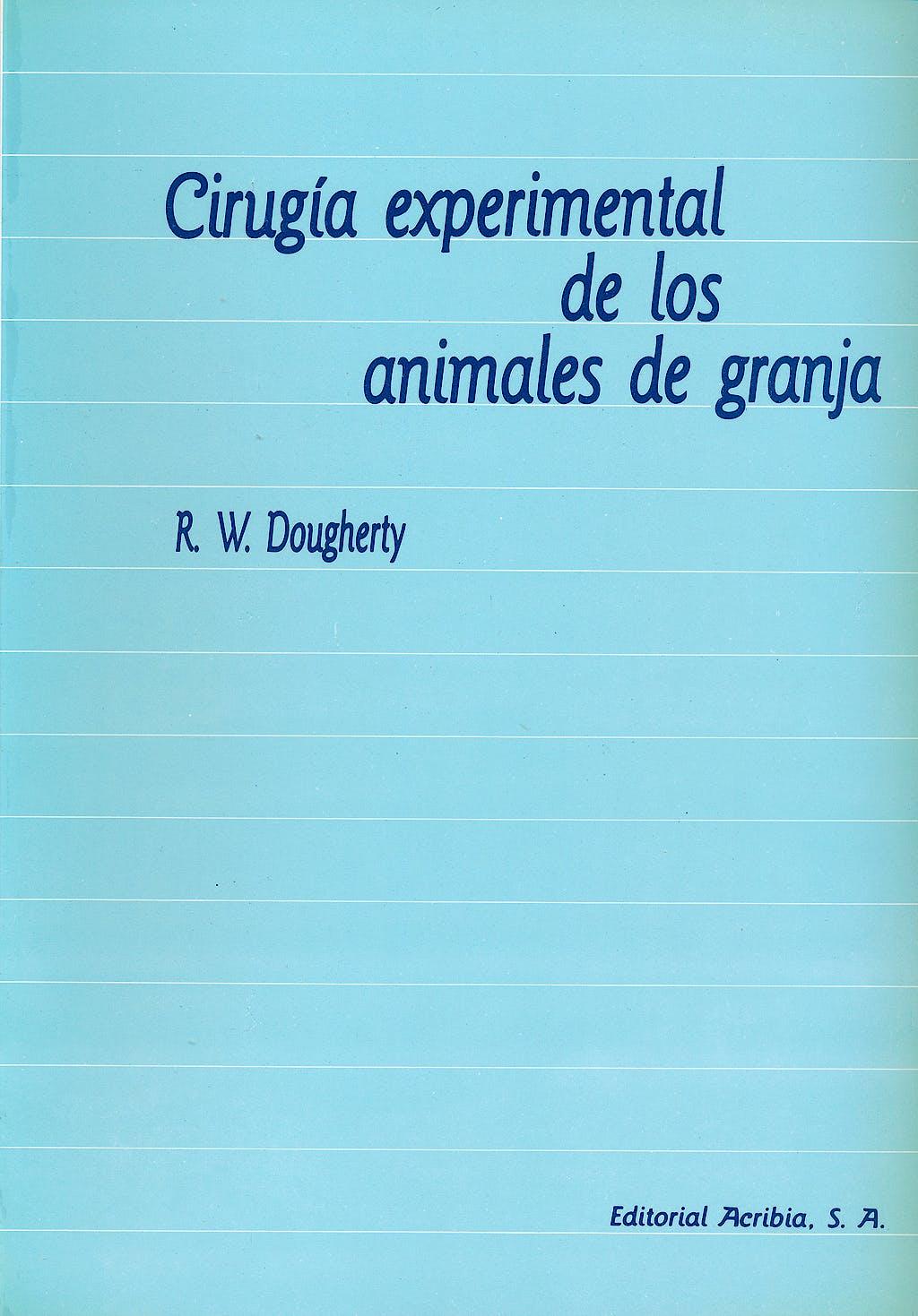 Portada del libro 9788420006598 Cirugia Experimental de los Animales de Granja