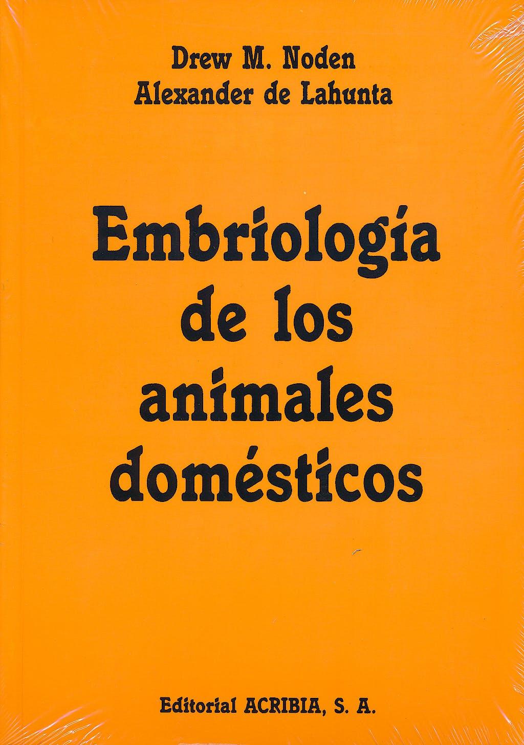 Portada del libro 9788420006772 Embriologia de los Animales Domesticos. Mecanismos de Desarrollo y Malformaciones