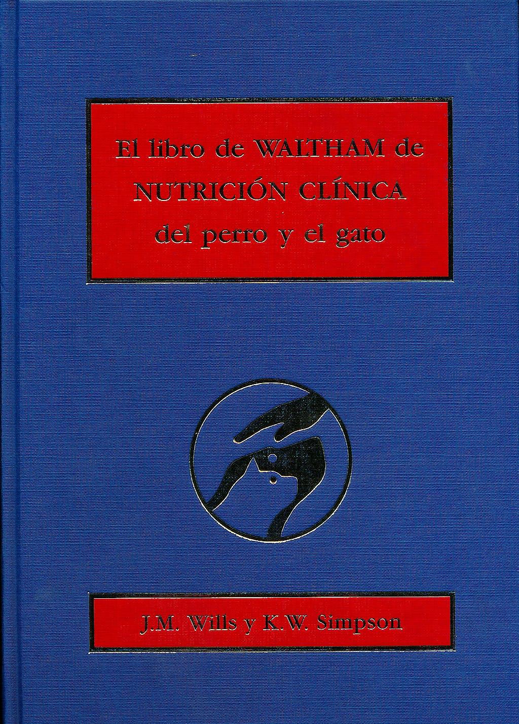 Portada del libro 9788420007892 El Libro de Waltham de Nutricion Clinica del Perro y el Gato