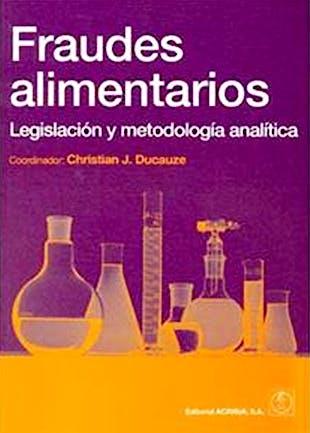 Portada del libro 9788420010779 Fraudes Alimentarios. Indicaciones Reglamentarias y Metodologia Analitica