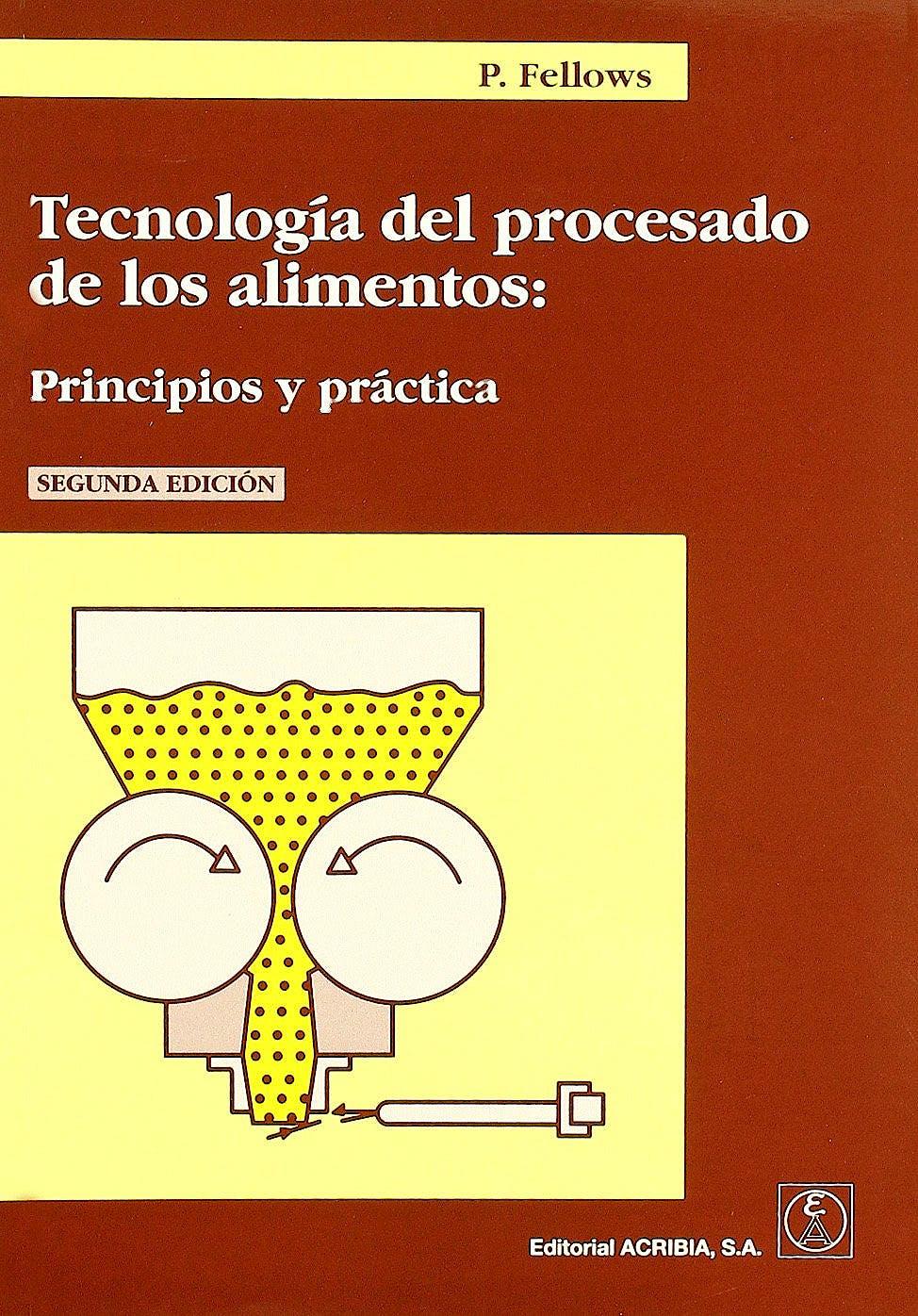 Portada del libro 9788420010939 Tecnologia del Procesado de los Alimentos. Principios y Practica