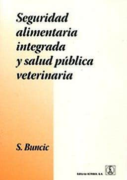 Portada del libro 9788420011165 Seguridad Alimentaria Integrada y Salud Publica Veterinaria