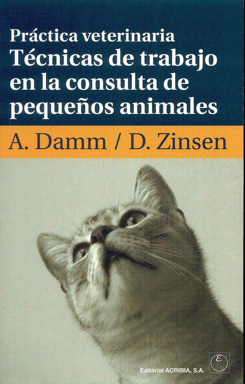 Portada del libro 9788420011172 Practica Veterinaria. Tecnicas de Trabajo en la Consulta de Pequeños Animales