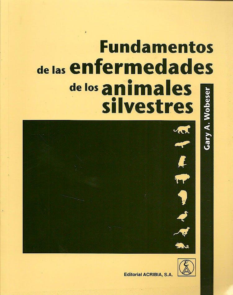 Portada del libro 9788420011219 Fundamentos de las Enfermedades de los Animales Silvestres