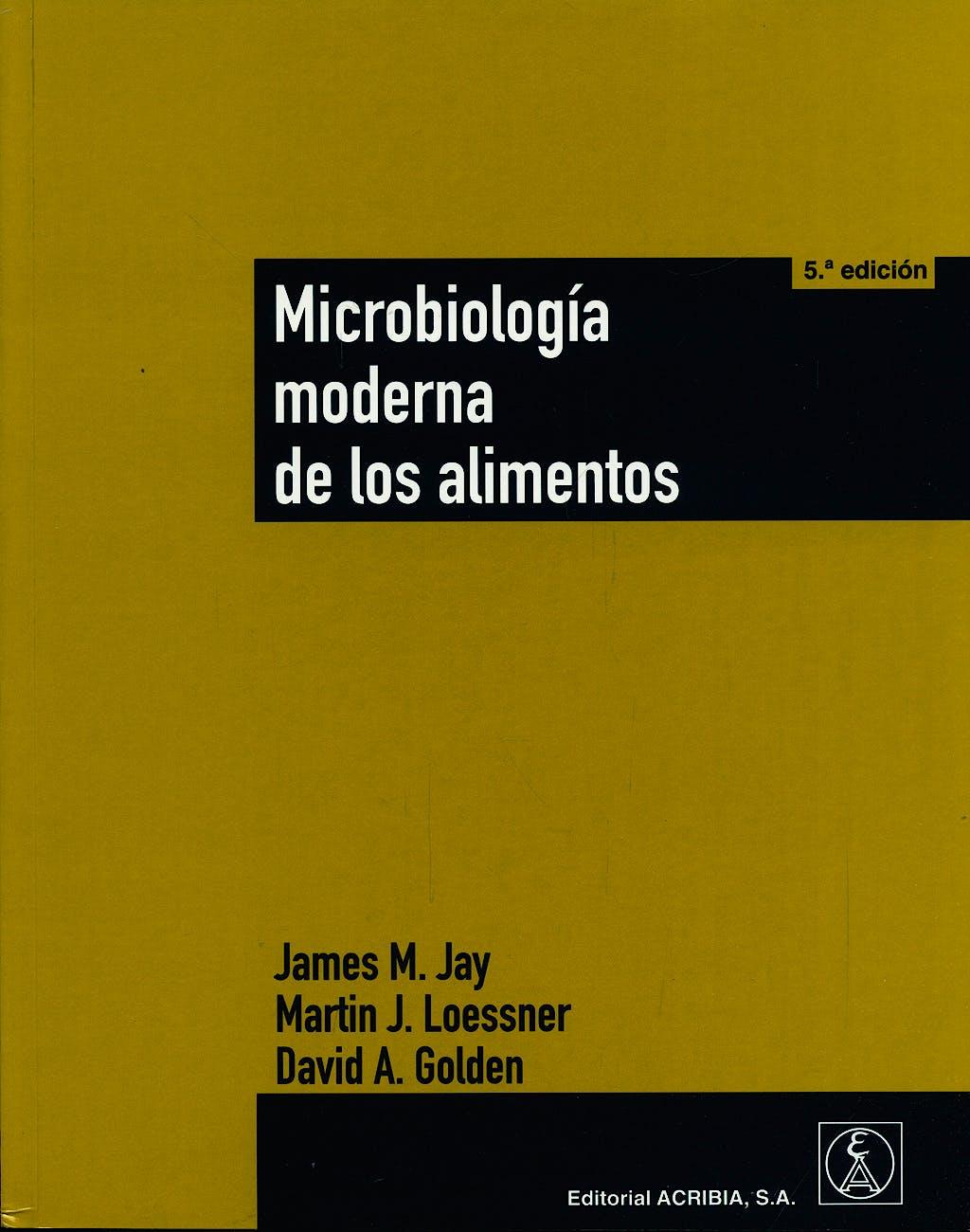 Portada del libro 9788420011257 Microbiologia Moderna de los Alimentos