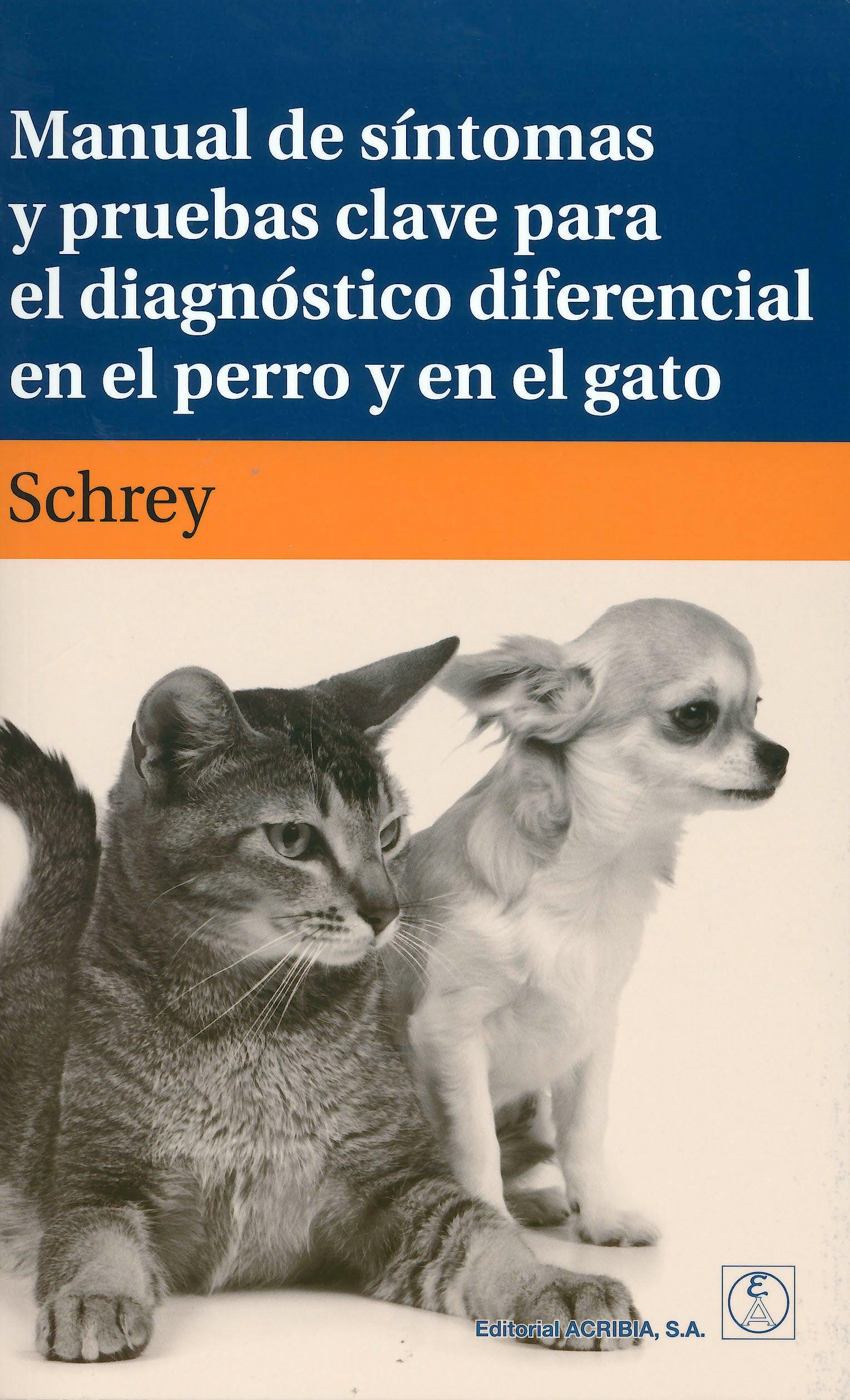 Portada del libro 9788420011301 Manual de Síntomas y Pruebas Clave para el Diagnóstico Diferencial en el Perro y el Gato