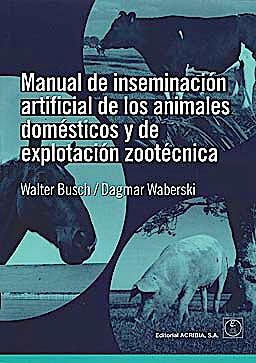 Portada del libro 9788420011509 Manual de Inseminacion Artificial de los Animales Domesticos y de Explotacion Zootecnica