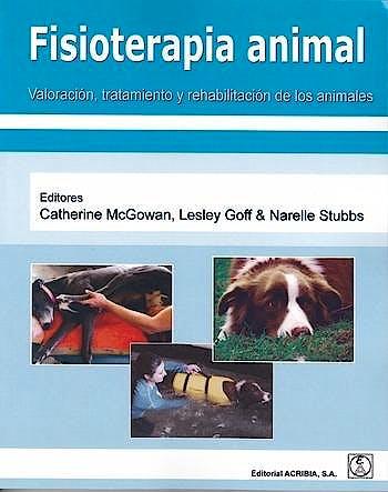 Portada del libro 9788420011738 Fisioterapia Animal. Valoracion, Tratamiento y Rehabilitacion de los Animales