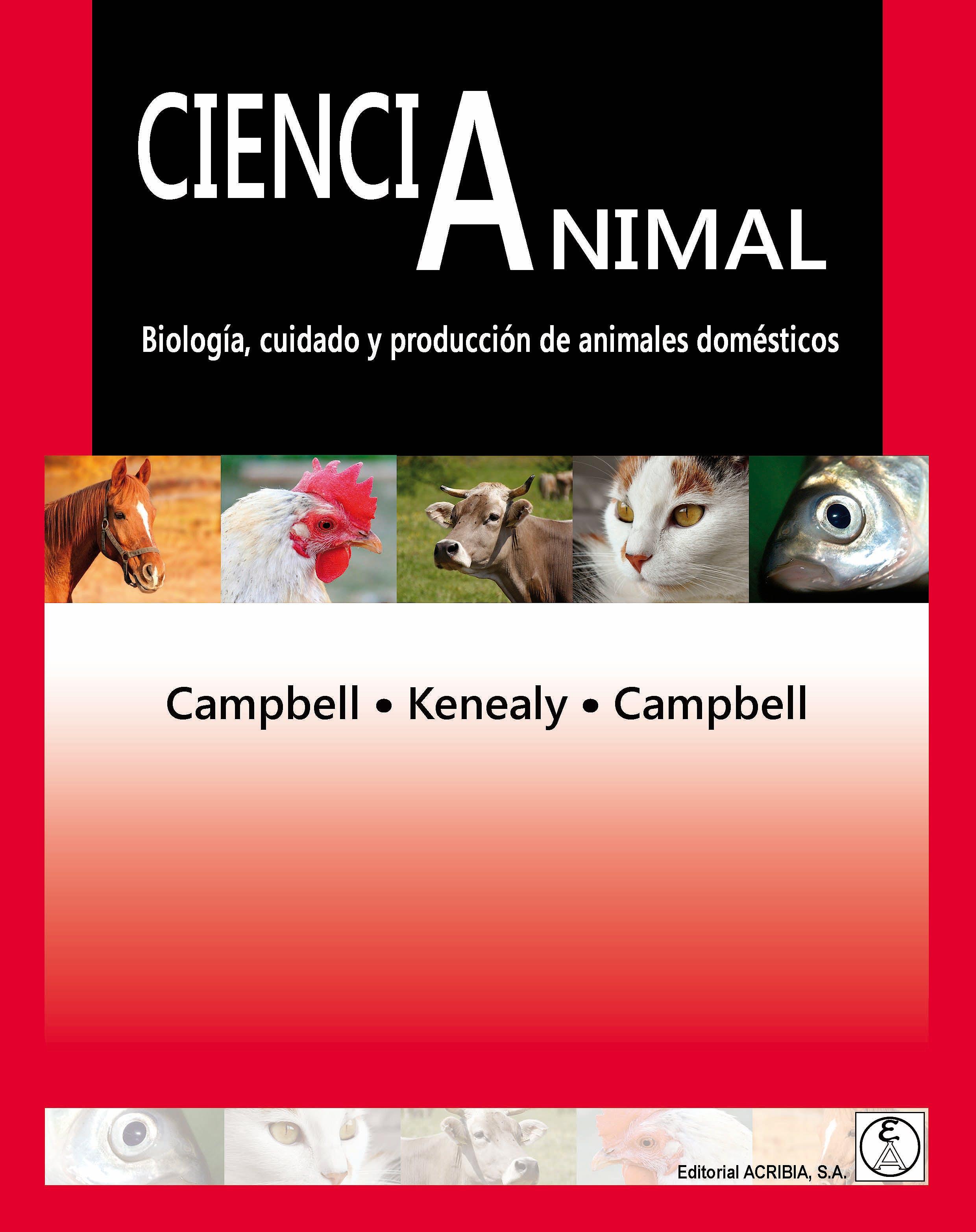 Portada del libro 9788420011790 Ciencia Animal. Biología, Cuidado y Producción de Animales Domésticos