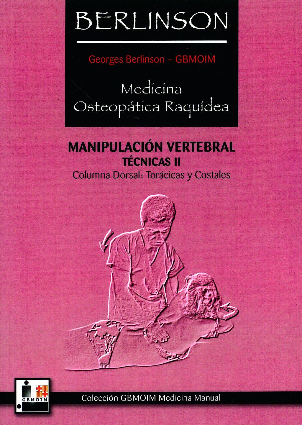 Portada del libro 9788420304632 Medicina Osteopática Raquídea: Manipulación Vertebral, Técnicas II: Columna Dorsal: Torácicas y Costales