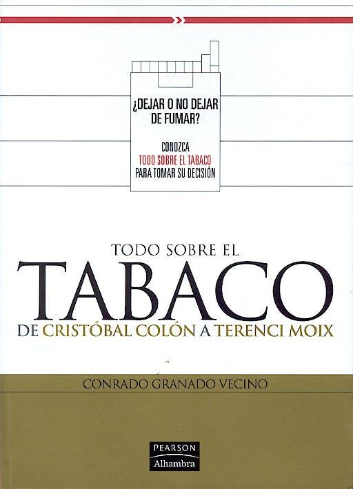 Portada del libro 9788420542560 Todo sobre el Tabaco. de Cristobal Colon a Terence Moix
