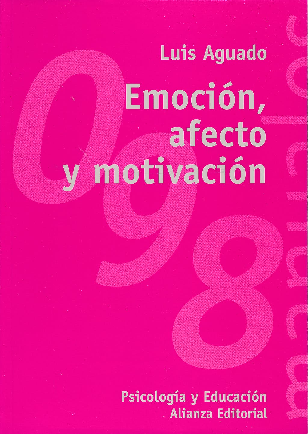 Portada del libro 9788420642673 Emoción, Afecto y Motivación: Un Enfoque de Procesos
