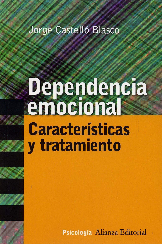 Portada del libro 9788420647258 Dependencia Emocional: Caracteristicas y Tratamiento