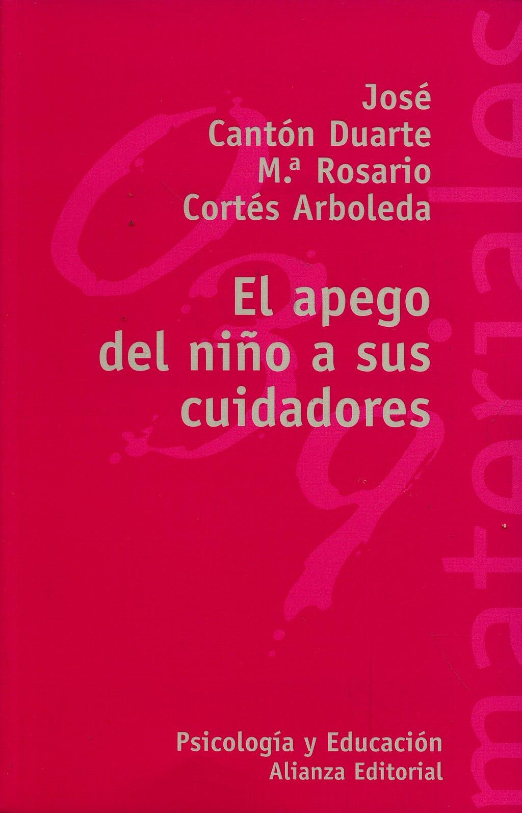 Portada del libro 9788420657639 El Apego del Niño a Sus Cuidadores
