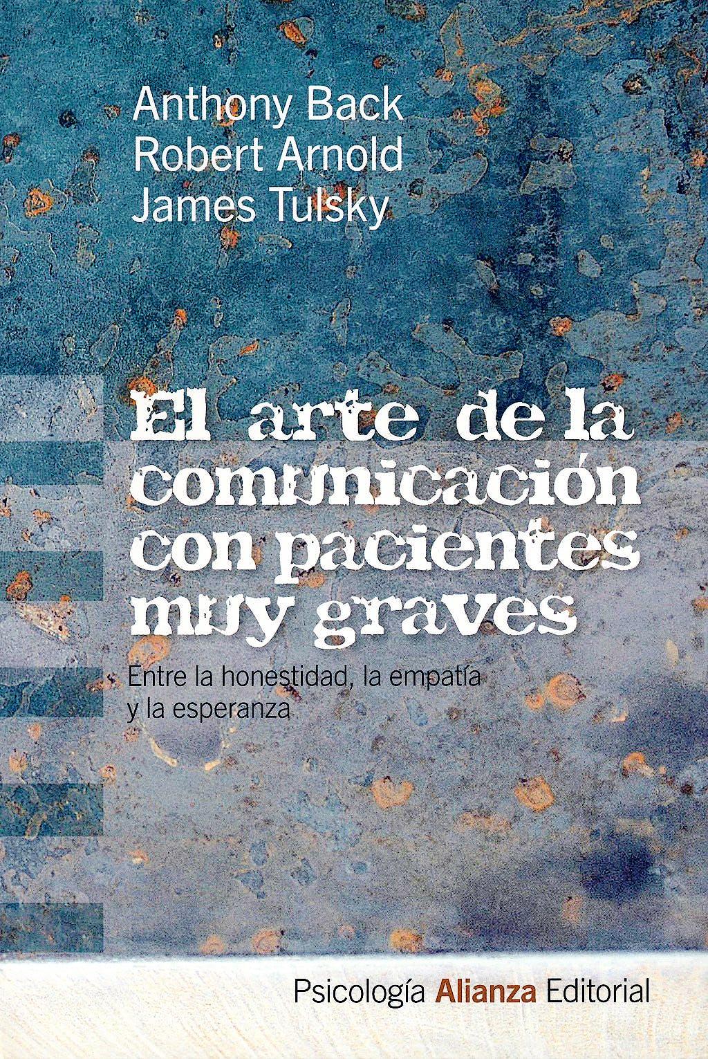 Portada del libro 9788420665894 El Arte de la Comunicación con Pacientes muy Graves. Entre la Honestidad, la Empatía y la Esperanza