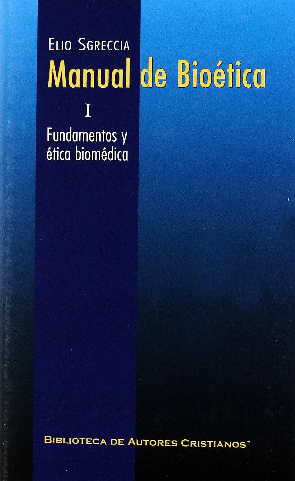 Portada del libro 9788422016205 Manual de Bioética I: Fundamentos y Ética Biomédica