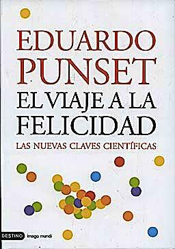 Portada del libro 9788423337774 El Viaje a la Felicidad. Las Nuevas Claves Científicas