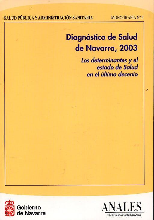 Portada del libro 9788423528172 Diagnostico de Salud de Navarra, 2003. los Determinantes y el Estado de Salud en el Ultimo Decenio