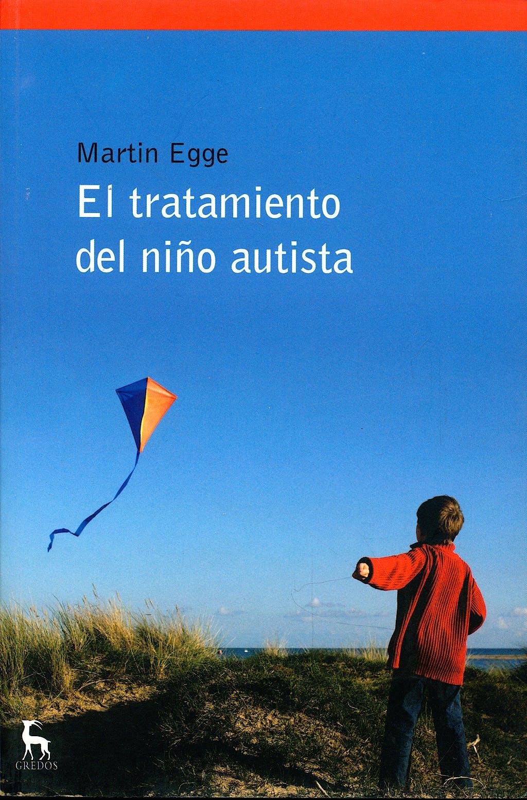 Portada del libro 9788424935634 El Tratamiento del Niño Autista