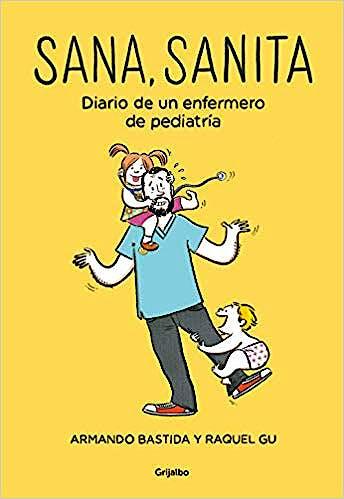 Portada del libro 9788425356537 Sana, Sanita. Diario de un Enfermero de Pediatría