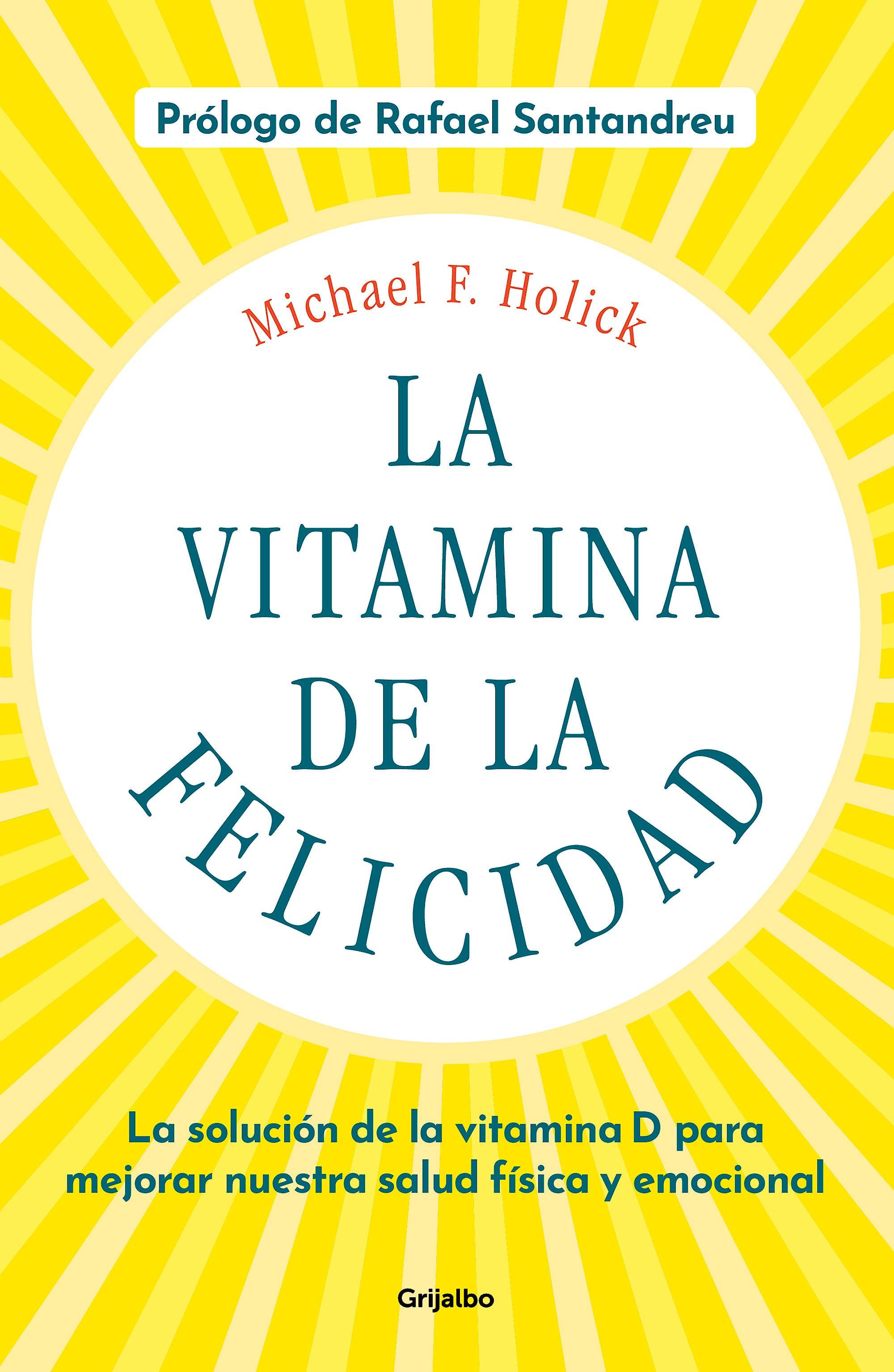 Portada del libro 9788425358203 La Vitamina de la Felicidad