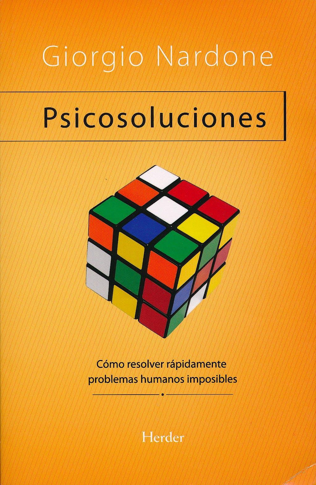 Portada del libro 9788425421815 Psicosoluciones. como Resolver Rapidamente Problemas Humanos Imposibles