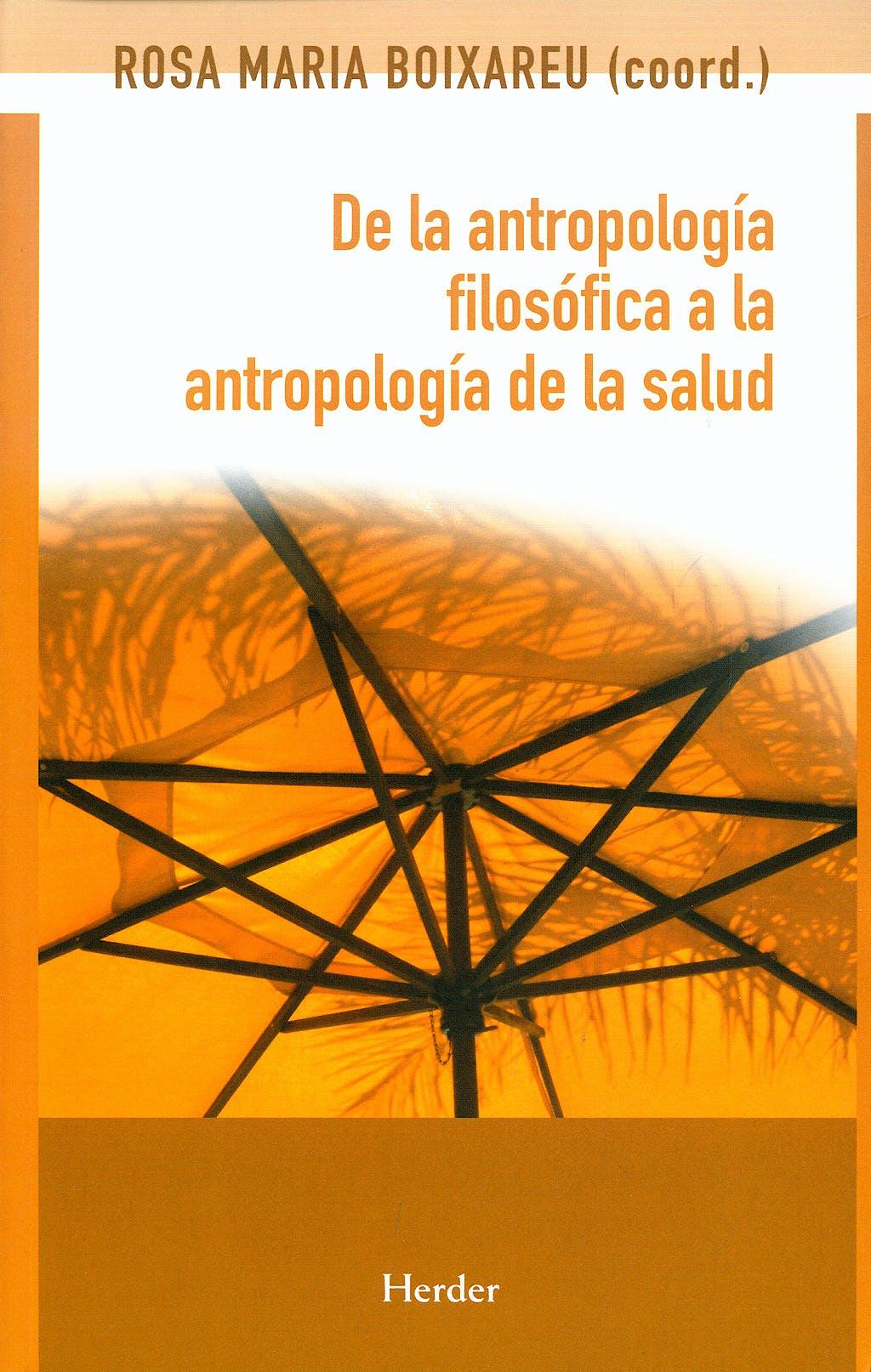 Portada del libro 9788425425172 De la Antropologia Filosofica a la Antropologia de la Salud