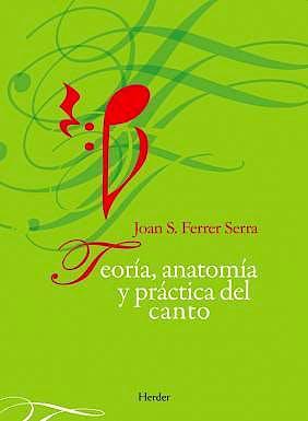 Portada del libro 9788425426032 Teoria, Anatomia y Practica del Canto