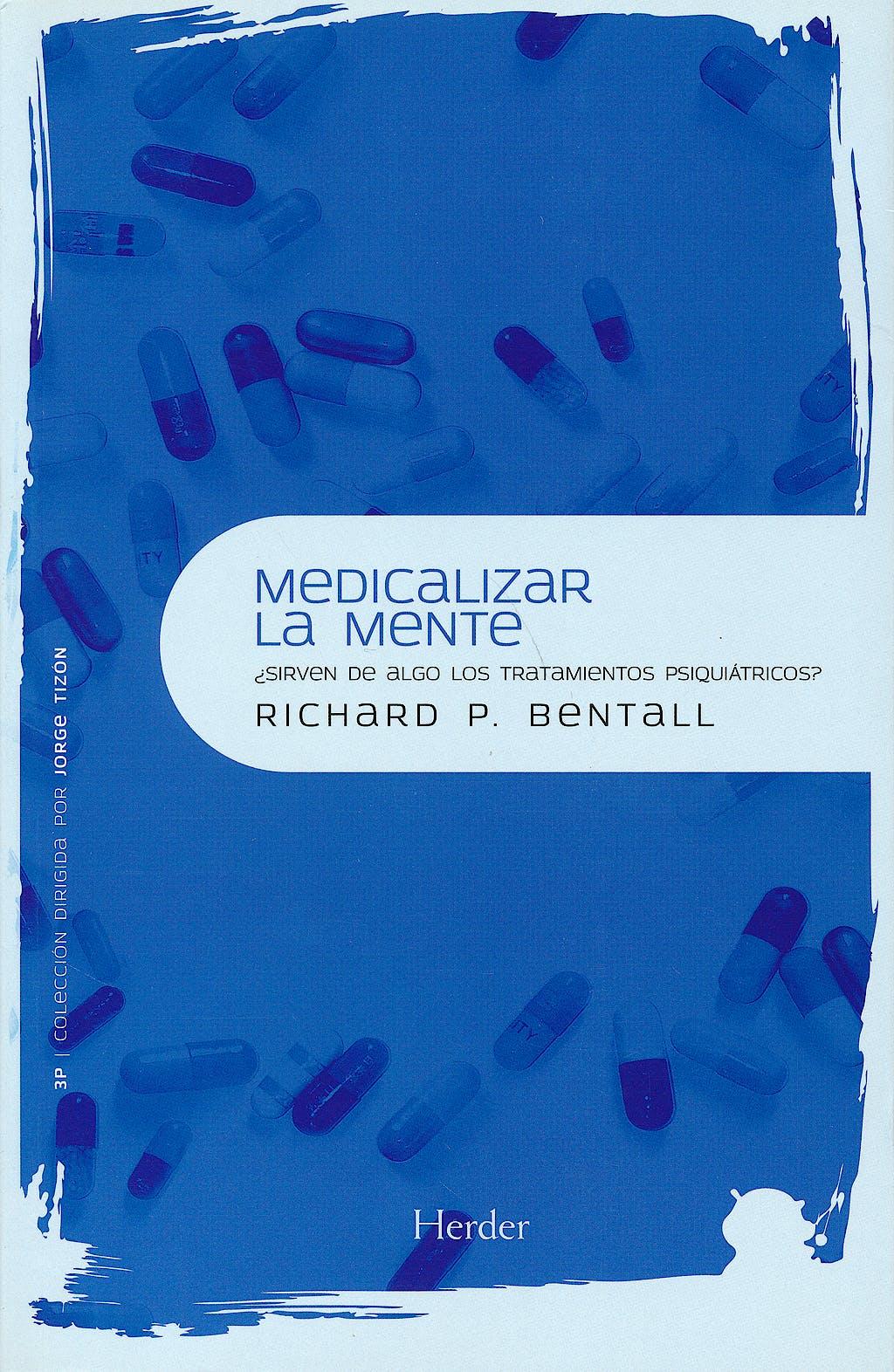 Portada del libro 9788425426995 Medicalizar la Mente ¿Sirven de Algo los Tratamientos Psiquiatricos?