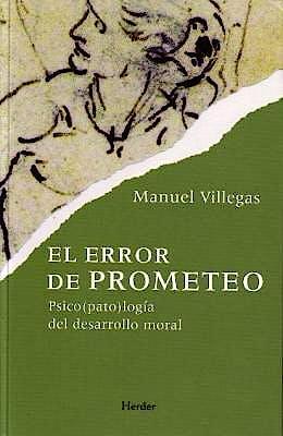 Portada del libro 9788425427633 El Error de Prometeo: Psicopatologia del Desarrollo Moral