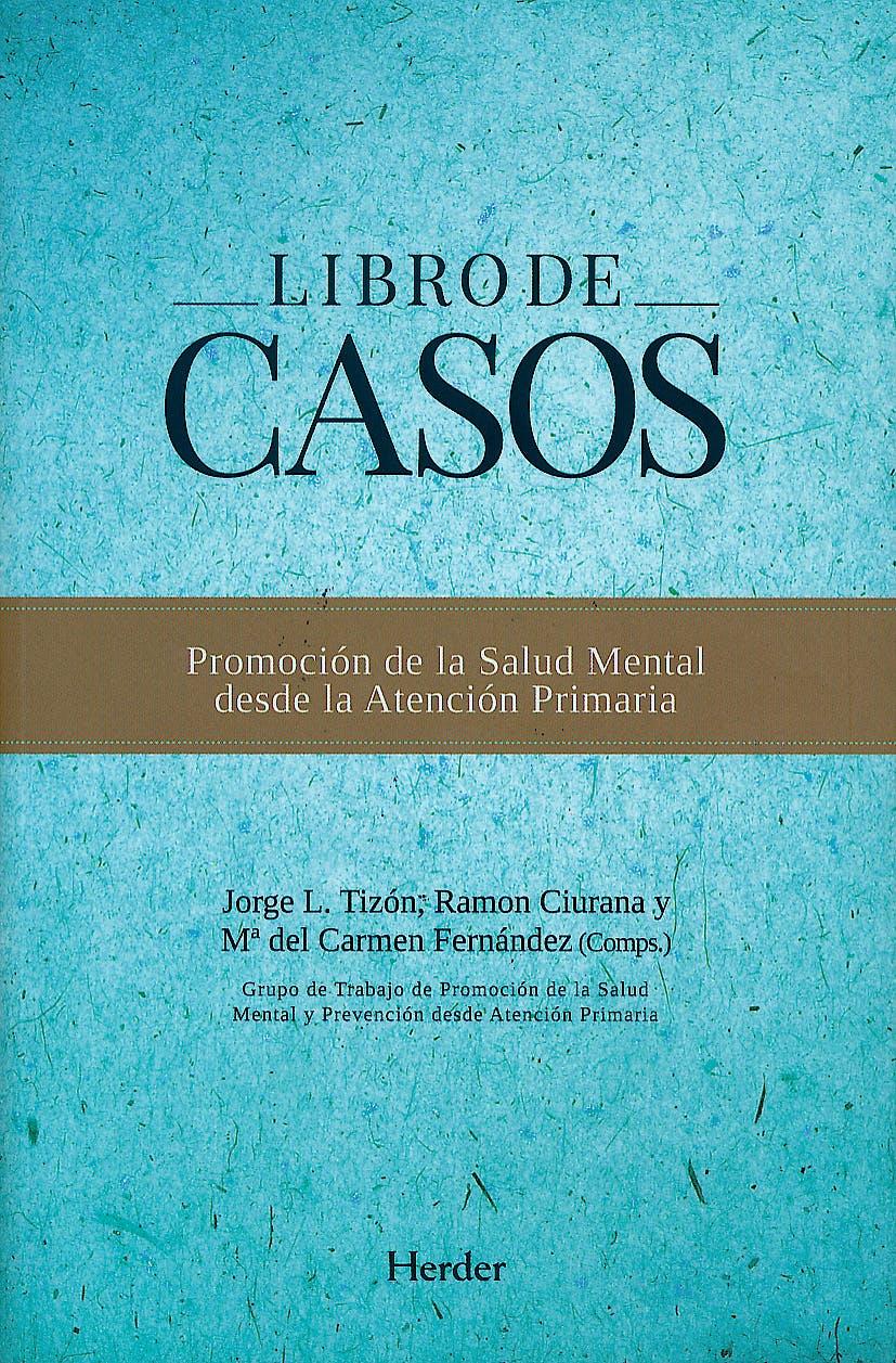 Portada del libro 9788425428401 Libro de Casos. Promoción de la Salud Mental desde la Atención Primaria
