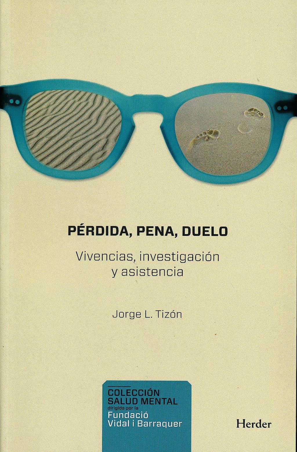 Portada del libro 9788425430855 Perdida, Pena, Duelo. Vivencias, Investigacion y Asistencia