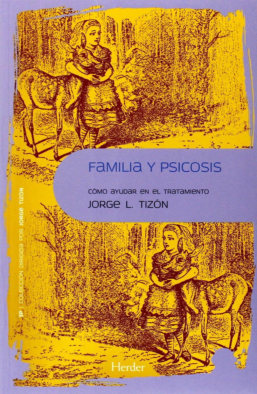 Portada del libro 9788425432422 Familia y Psicosis. como Ayudar en el Tratamiento