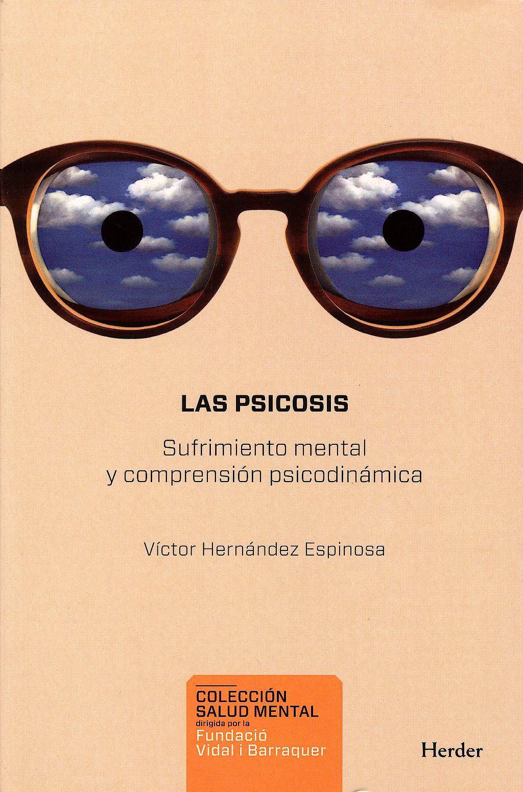 Portada del libro 9788425432507 Las Psicosis. Sufrimiento Mental y Comprension Psicodinamica